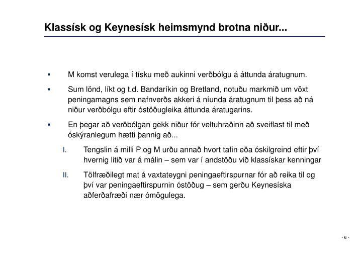 Klassísk og Keynesísk heimsmynd brotna niður...