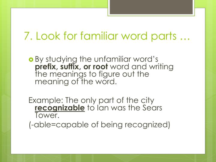 familliar words with unfamillar things Any unfamiliar word with it's meaning and use it in a look for unfamiliar words words but a class word is extemporaneously and it means.