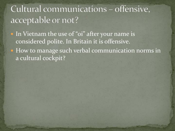 Cultural communications – offensive, acceptable or not?