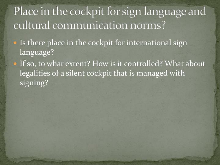 Place in the cockpit for sign language and cultural communication norms?