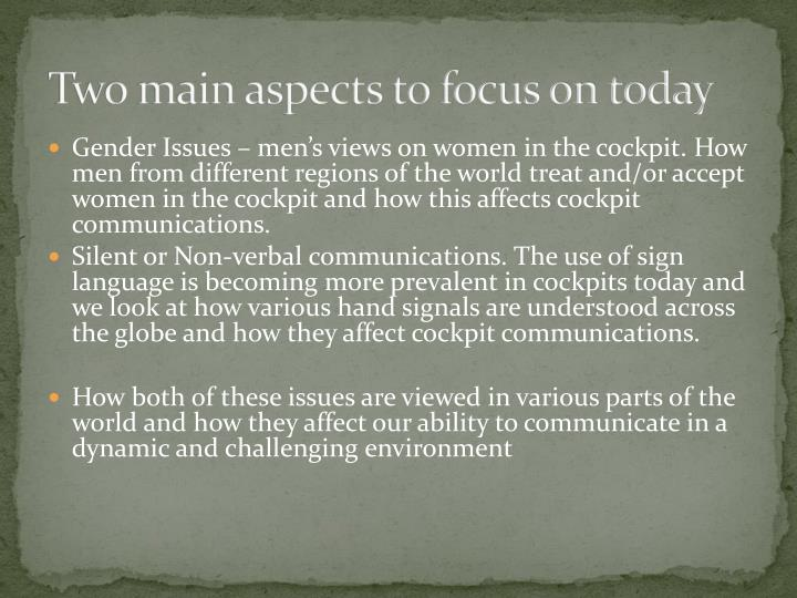 Two main aspects to focus on today