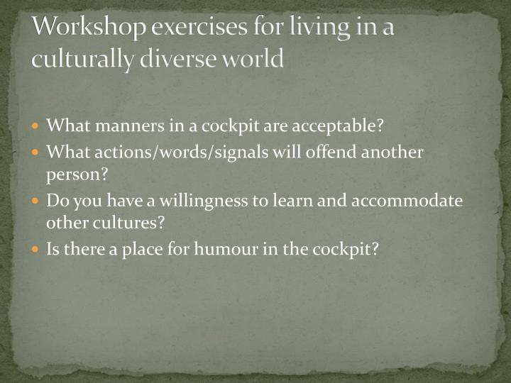 Workshop exercises for living in a culturally diverse world