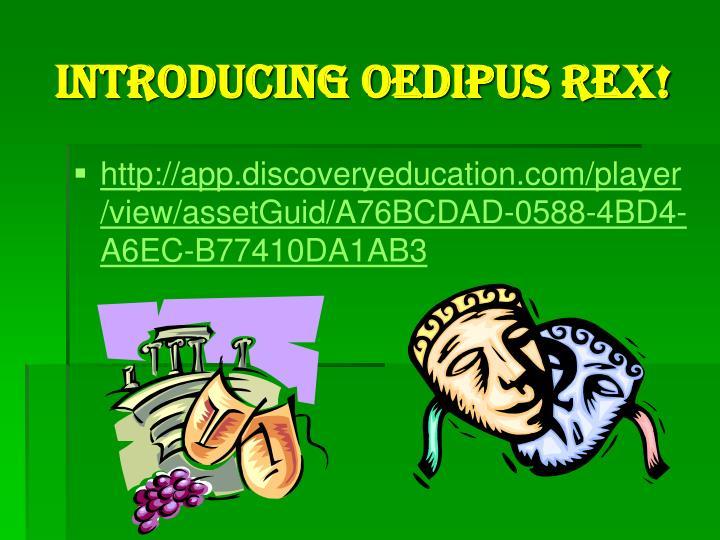 Introducing oedipus rex