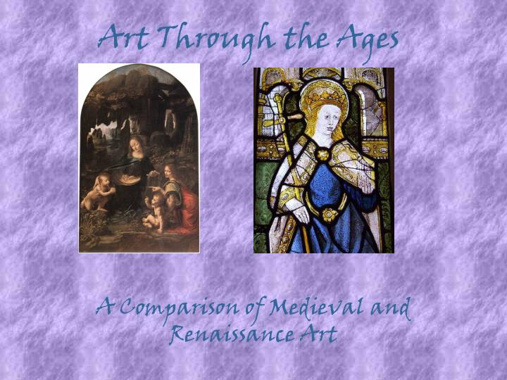 an essay on the medieval art and renaissance art Renaissance art the medieval art period, or middle ages, covers almost 1000 years of human history and art it began around 400 ad, after the fall of the western roman empire, and continued until the advent of the early renaissance.