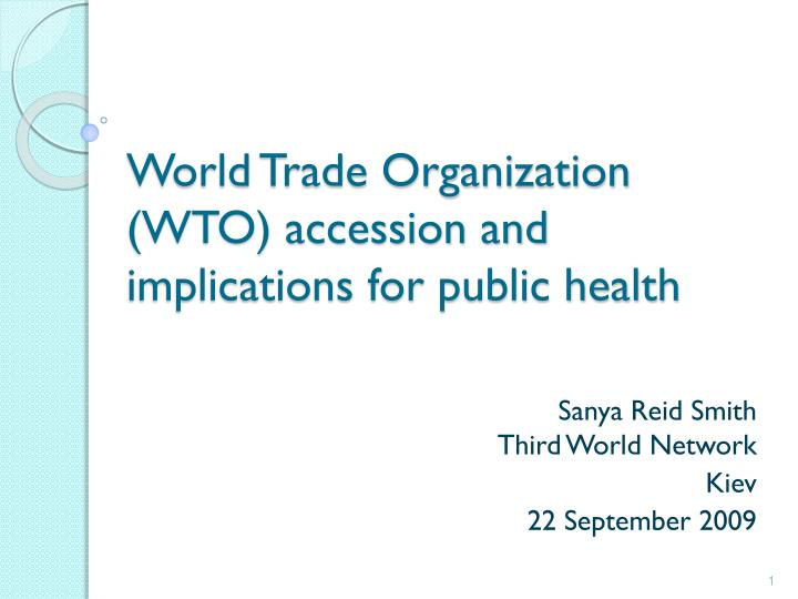 world trade organization wto accession and implications for public health n.