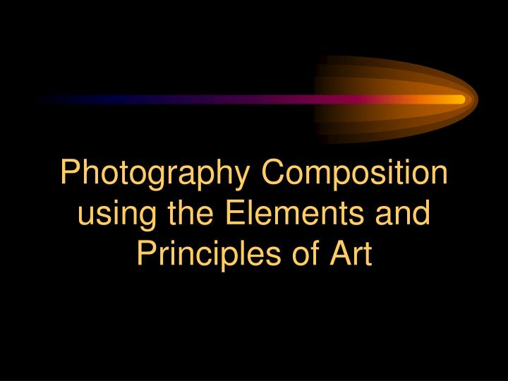 photography composition using the elements and principles of art n.