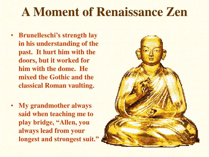 A Moment of Renaissance Zen