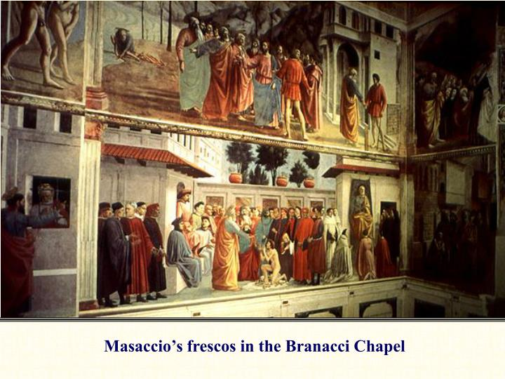 Masaccio's frescos in the Branacci Chapel