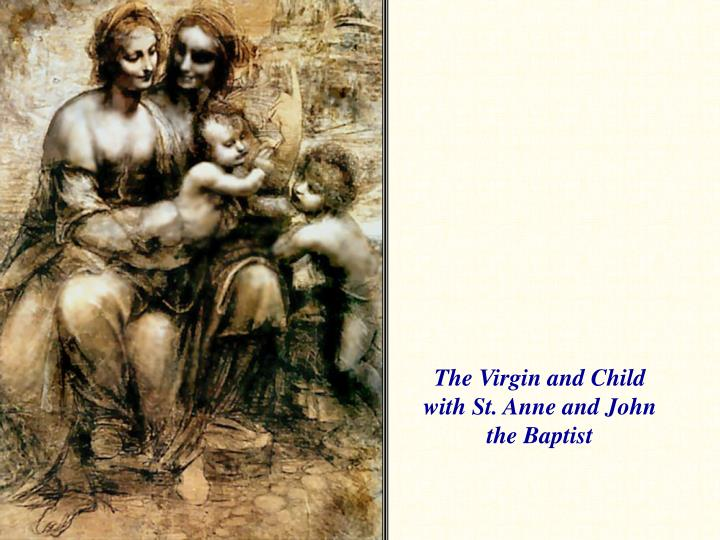 The Virgin and Child with St. Anne and John the Baptist