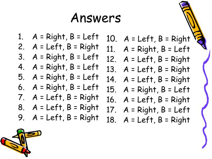A = Right, B = Left