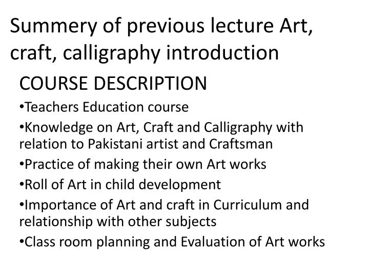 summery of previous lecture art craft calligraphy introduction n.