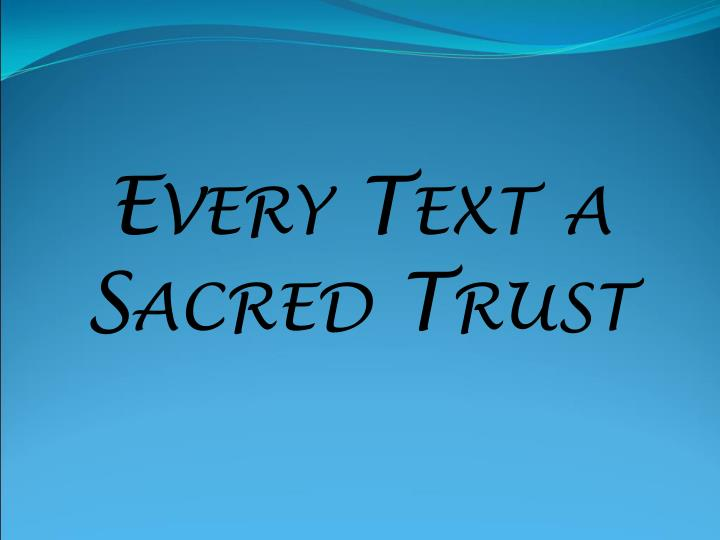 every text a sacred trust n.