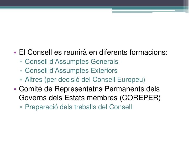 El Consell es reunirà en diferents formacions: