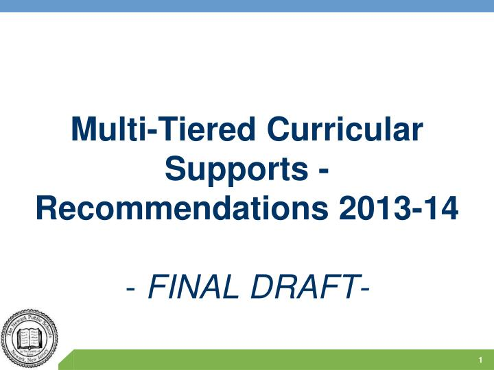 Multi tiered curricular supports recommendations 2013 14 final draft