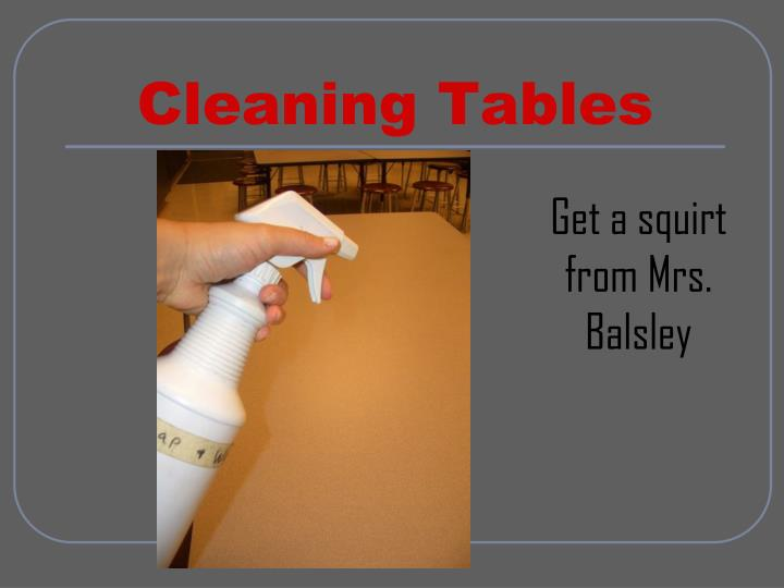 Cleaning Tables