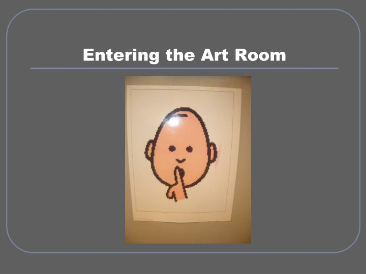 Entering the art room
