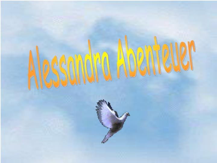 Alessandra Abenteuer