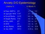 anxiety d o epidemiology lifetime 12 month