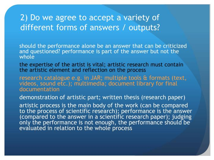 2) Do we agree to accept a variety of different forms of answers / outputs?