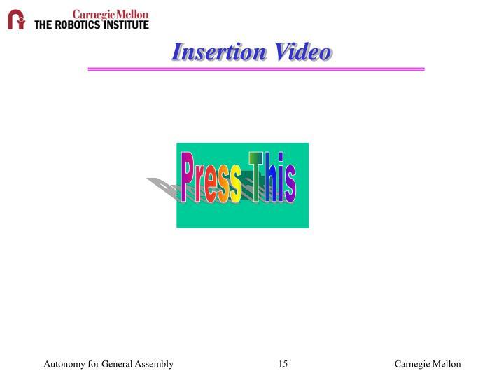Insertion Video