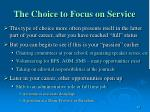 the choice to focus on service
