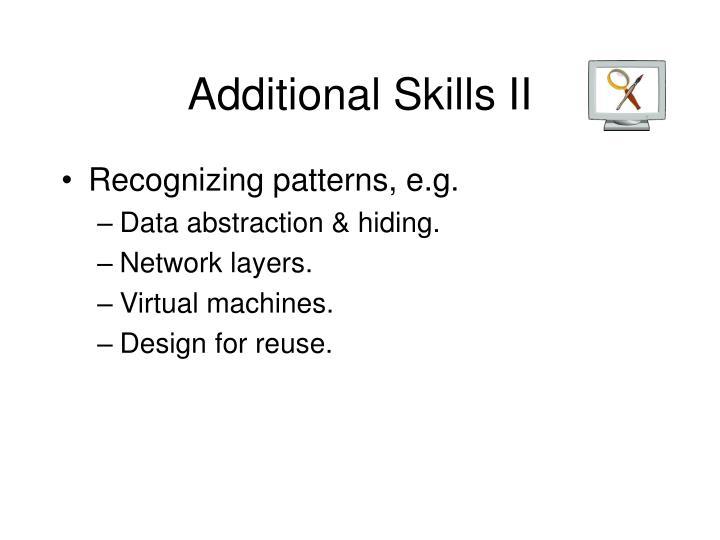 Additional Skills II
