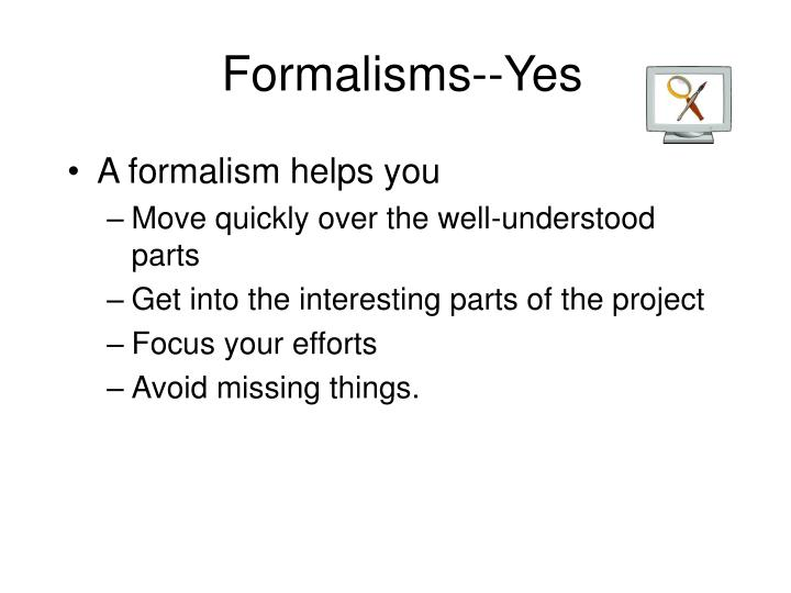 Formalisms--Yes