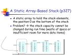 a static array based stack p327