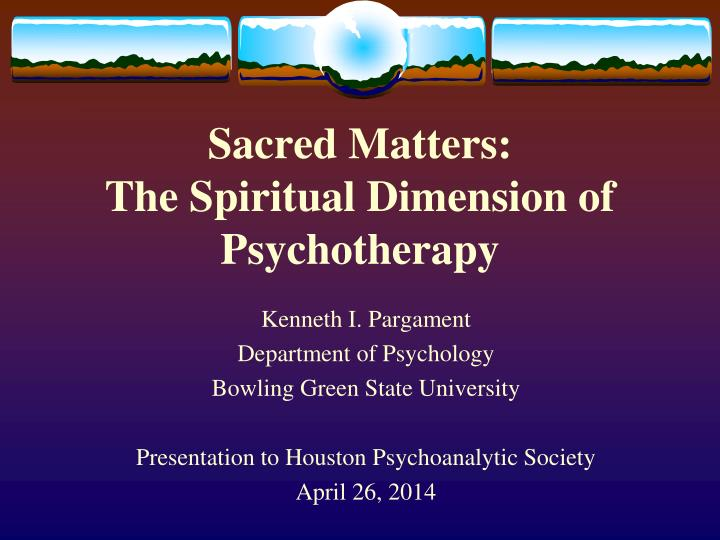 sacred matters the spiritual dimension of psychotherapy n.