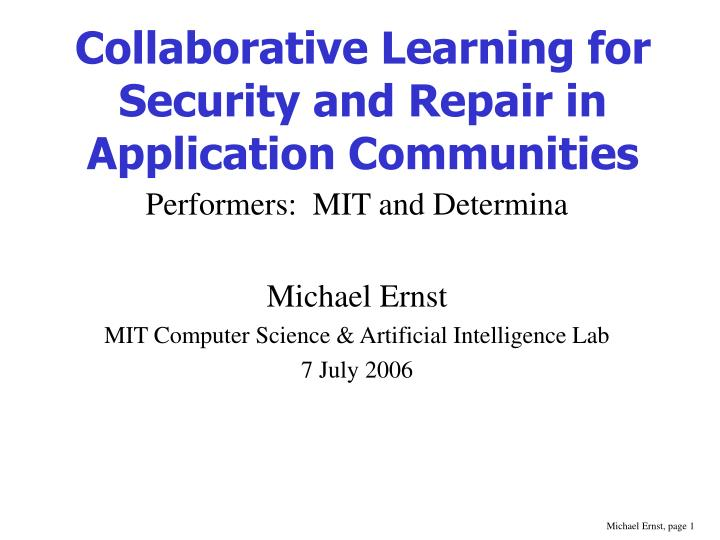 collaborative learning for security and repair in application communities n.