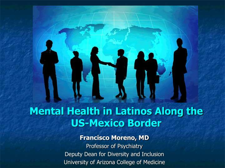 mental health in latinos along the us mexico border n.