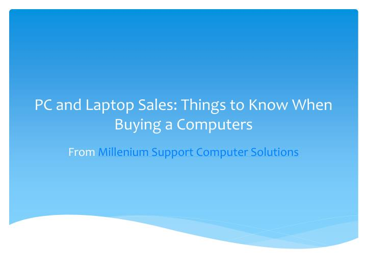 Pc and laptop sales things to know when buying a computers