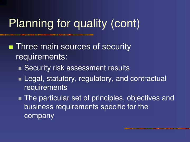 Planning for quality (cont)