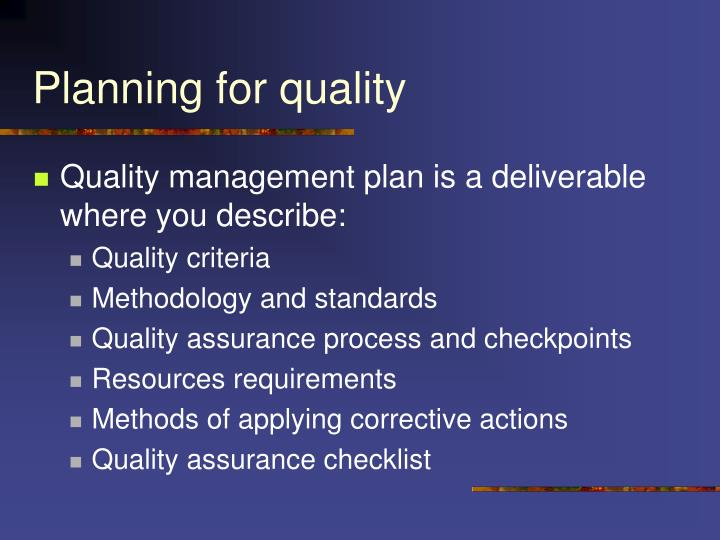 Planning for quality