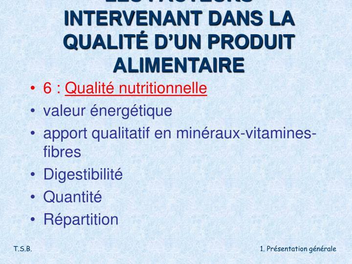 LES FACTEURS INTERVENANT DANS LA QUALITÉ D'UN PRODUIT ALIMENTAIRE