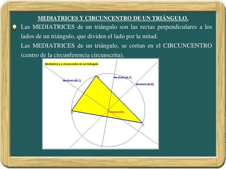 MEDIATRICES Y CIRCUNCENTRO DE UN TRIÁNGULO.
