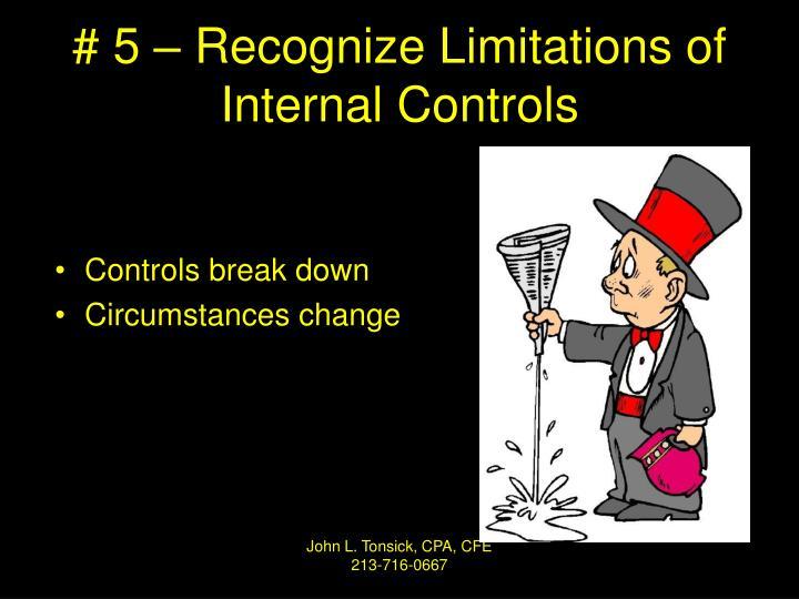 # 5 – Recognize Limitations of Internal Controls