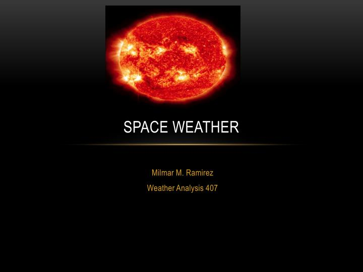 analysis of the weather in space