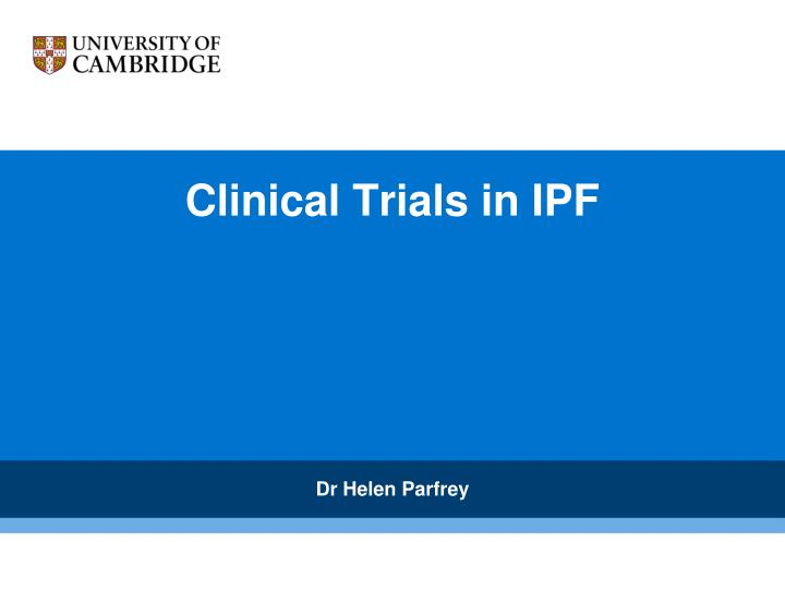 Clinical trials in ipf