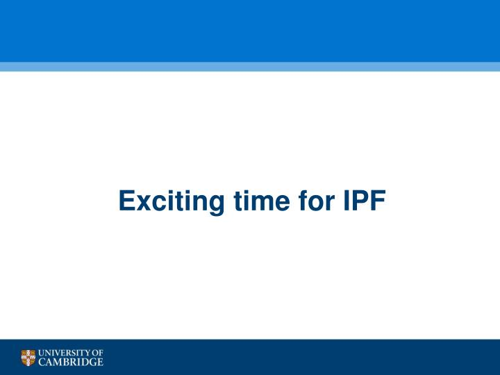 Exciting time for IPF