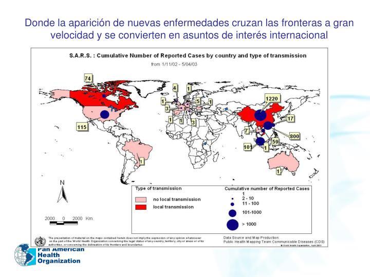 Donde la aparición de nuevas enfermedades cruzan las fronteras a gran velocidad y se convierten en asuntos de interés internacional