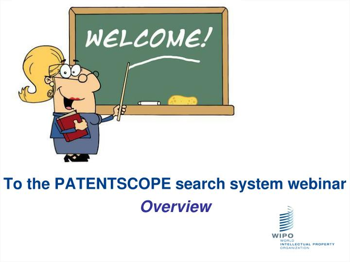 To the PATENTSCOPE search system webinar