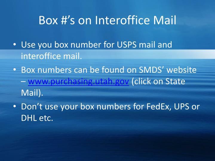 Box #'s on Interoffice Mail