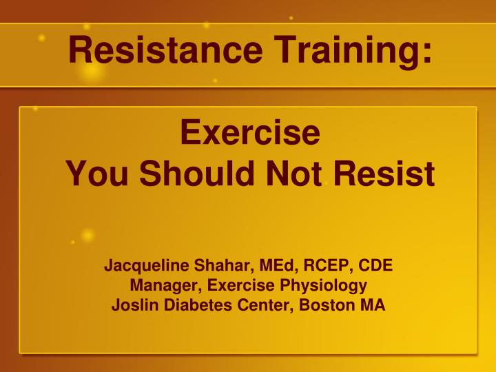 resistance training exercise you should not resist n.