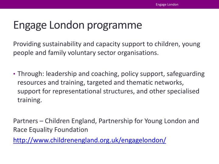 Engage london programme