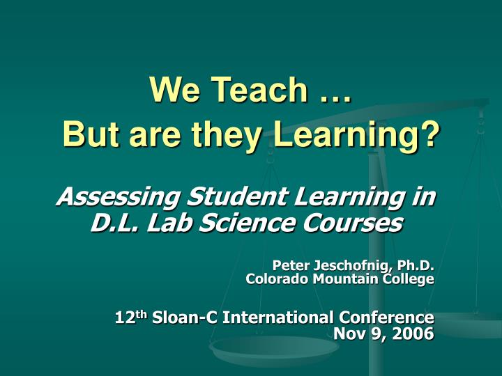 we teach but are they learning n.