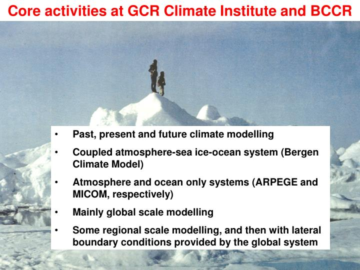 Core activities at GCR Climate Institute and BCCR