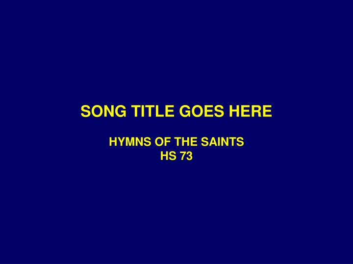 hs 73 song title goes here n.