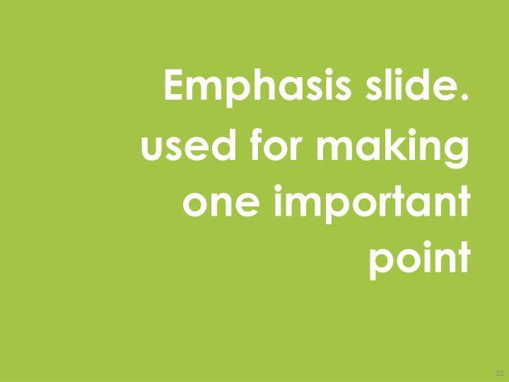 Emphasis slide.