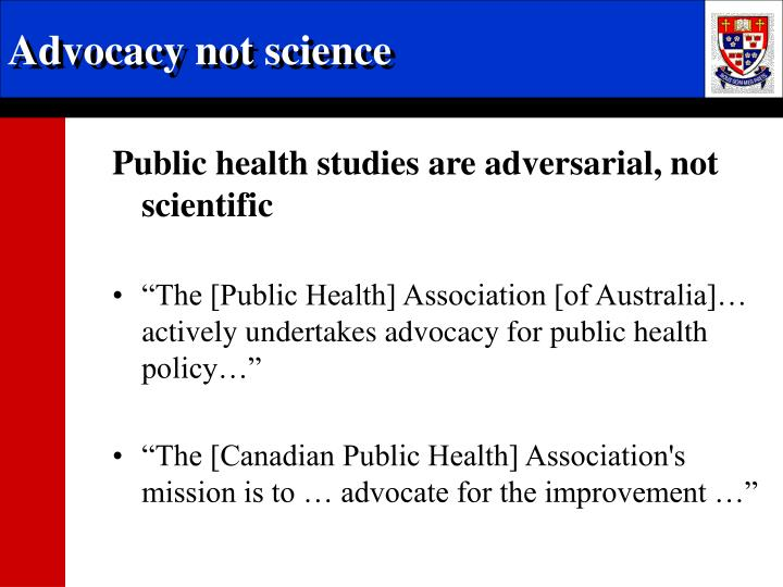 Advocacy not science